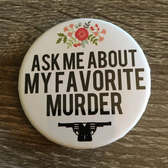 Ask Me About My Favorite Murder  2.25 by OhButtonsMyButtons