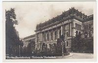 AK GRUSS AUS BERLIN CHARLOTTENBURG TECHNISCHE HOCHSCHULE AUSSEN ANSICHT 1929