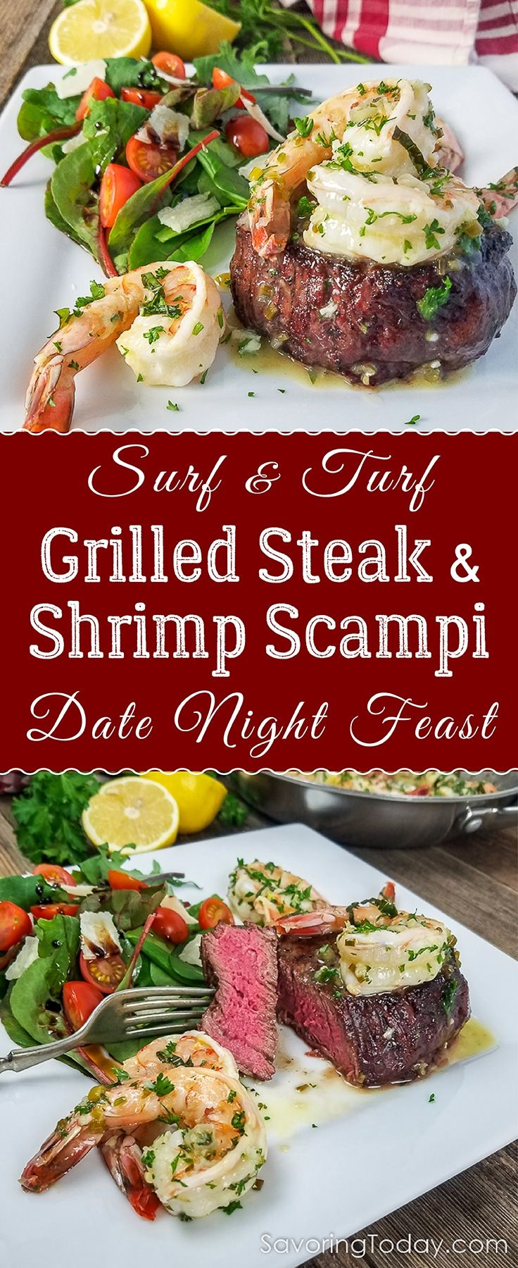 Grilled Steak and Shrimp Scampi recipe is an easy, date night dinner for two. Recipe includes instructions for choosing the best steak and simple tips for really knowing when a steak is cooked to perfection. Grilled steak tenderloin topped with shrimp scampi and served with a garden salad. Steak is cut to show the rosy pink interior cooked to medium-rare. This is restaurant quality surf and turf anyone can make to delight their sweetheart.