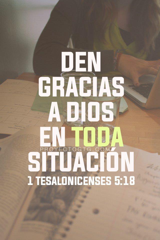 1 Tesalonicenses 5:18 Dad gracias en todo, porque esta es la voluntad de Dios para con vosotros en Cristo Jesús. ♔