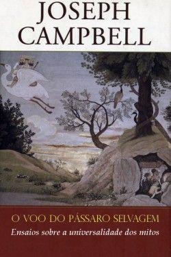 Download O Voo do Passaro Selvagem  - Joseph Campbell  em ePUB mobi e pdf