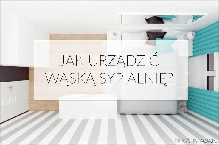Wąska sypialnia to nieodłączny element mieszkania, w bloku z wielkiej płyty. Jak ją zaaranżować, by wydawała się szersza i bardziej przytulna?