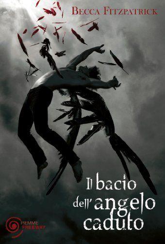 Il bacio dell'angelo caduto (Bestseller) di Becca Fitzpatrick, http://www.amazon.it/dp/B00CTYXK8O/ref=cm_sw_r_pi_dp_tSvDvb0VT4N5F