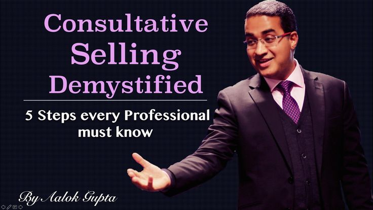 Consultative Selling Demystified (5 Steps every Professional must know) | Public Speech - YouTube