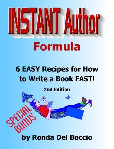 Instant Author Formula: 6 Simple Recipes for How to Write a Book FAST! by Ronda Del Boccio, http://www.amazon.com/dp/B009MTOC0Y/ref=cm_sw_r_pi_dp_7A5Jtb1JPQQA7 $4.99