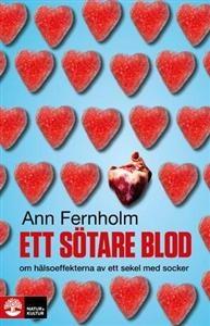 http://www.adlibris.com/se/product.aspx?isbn=9127133737& | Titel: Ett sötare blod : Om hälsoeffekterna av ett sekel med socker - Författare: Ann Fernholm - ISBN: 9127133737 - Pris: 166 kr