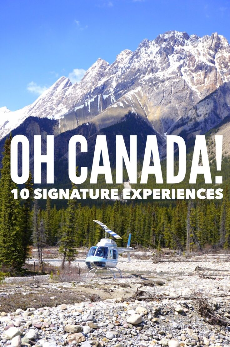 10 Canadian Signature Travel Experiences for an ultimate adventure in Canada.