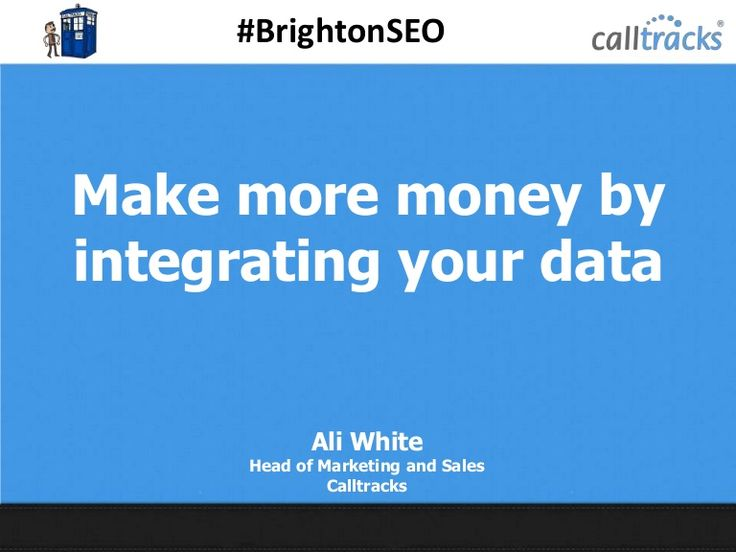 Make more money by integrating your data by Ali White #BrigthonSEO 2014