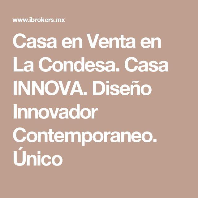 Casa en Venta en La Condesa. Casa INNOVA. Diseño Innovador Contemporaneo. Único