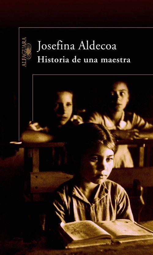 HISTORIA DE UNA MAESTRA, Josefina R. Aldecoa (Alfaguara) | LEO CUANTO PUEDO