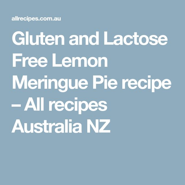 Gluten and Lactose Free Lemon Meringue Pie recipe – All recipes Australia NZ