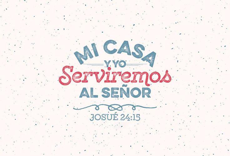 << Mi casa y yo serviremos al Señor >>. Josué 24:15