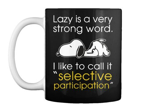 Snoopy Mugs , Lazy Is A Strong Word Black Mug Front | Snoopy