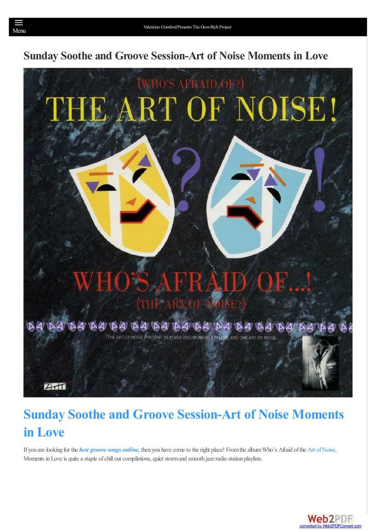 Sunday soothe and groove session art of noise moments in love  If you are looking for the best groove songs online, then you have come to the right place! From the album Who's Afraid of the Art of Noise, Moments in Love is quite a staple of chill out compilations, quiet storm and smooth jazz radio station playlists.
