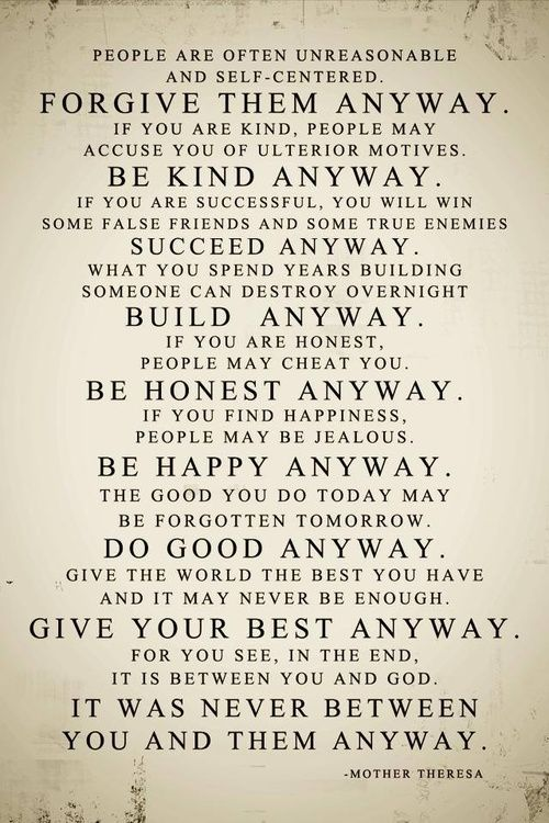 Inspiring words to live by.