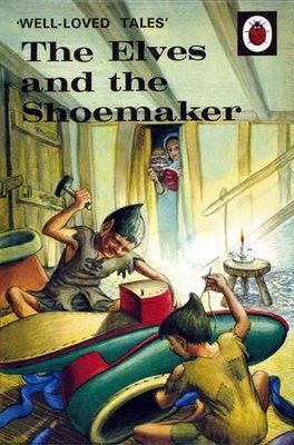 Ladybird Books. 'The Elves and the Shoemaker. I LOVED this book!!!!! I have a copy now in fact. It was my first introduction to making profit. At first I didn't quite grasp how he managed to 'make money', then it dawned on me he sold them for more than the materials cost. Ladybird books are not just pretty pictures!