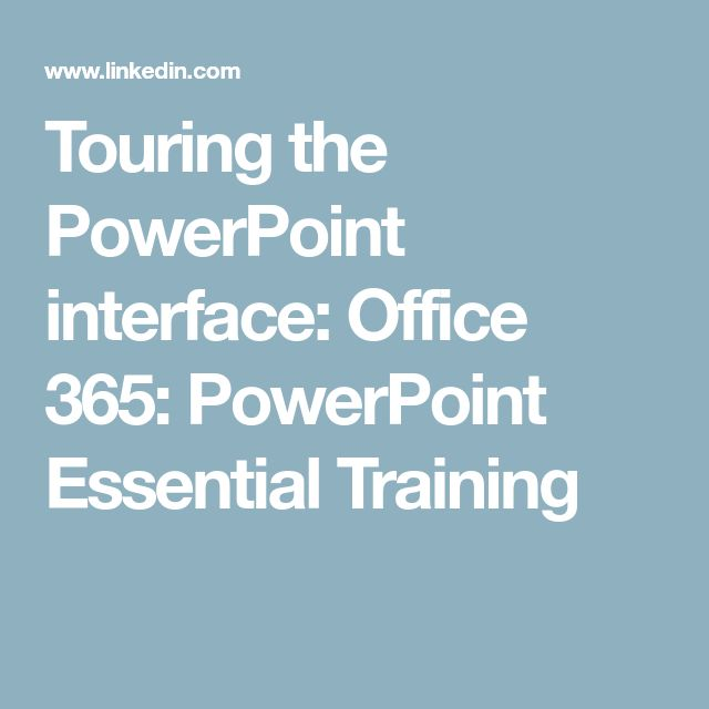 Touring the PowerPoint interface: Office 365: PowerPoint Essential Training