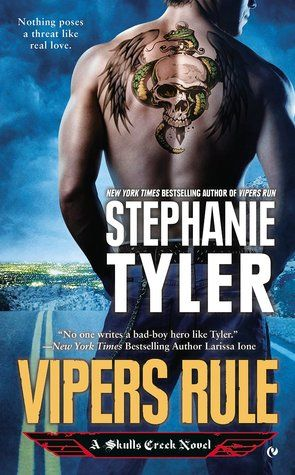 Vipers Rule (Skulls Creek, #2) by Stephanie Tyler | July 7, 2015