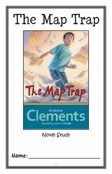 The Map Trap (Andrew Clements) Novel Study / Reading Comprehension * Follows Common Core Standards * This 36-page booklet-style Novel Study which is designed to follow students throughout the entire book. The questions are based on reading comprehension, strategies and skills. The novel study is designed to be enjoyable and keep the students engaged.