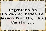 http://tecnoautos.com/wp-content/uploads/imagenes/tendencias/thumbs/argentina-vs-colombia-memes-de-jeison-murillo-juan-camilo.jpg Memes Colombia Argentina. Argentina vs. Colombia: Memes de Jeison Murillo, Juan Camilo ..., Enlaces, Imágenes, Videos y Tweets - http://tecnoautos.com/actualidad/memes-colombia-argentina-argentina-vs-colombia-memes-de-jeison-murillo-juan-camilo/
