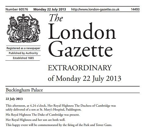 Official: The London Gazette, Britain's most prestigious journal, carried the 'extraordinary' announcement of the baby's birth (Daily Mail)