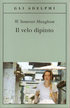 Ottobre 2012 IL VELO DIPINTO di William Somerset Maugham | Il blog di Luisella