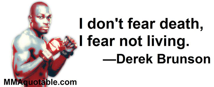 Motivational Quotes with Pictures: I don't fear death, I fear not living. —Derek Brun...