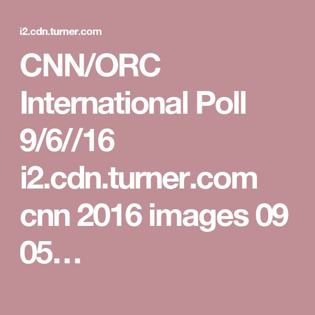 CNN/ORC International Poll 9/6//16 i2.cdn.turner.com cnn 2016 images 09 05…
