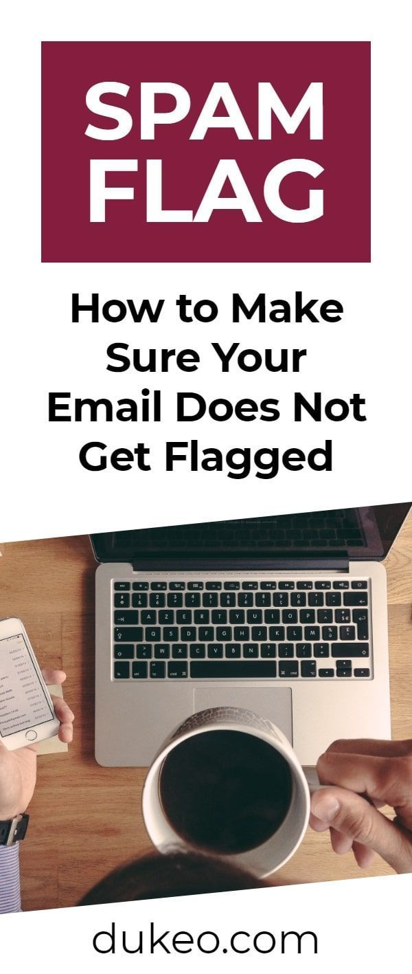 Spam Flag How To Make Sure Your Email Does Not Get Flagged The First Time You See That Yel Email Marketing System Email Service Provider Small Business Email