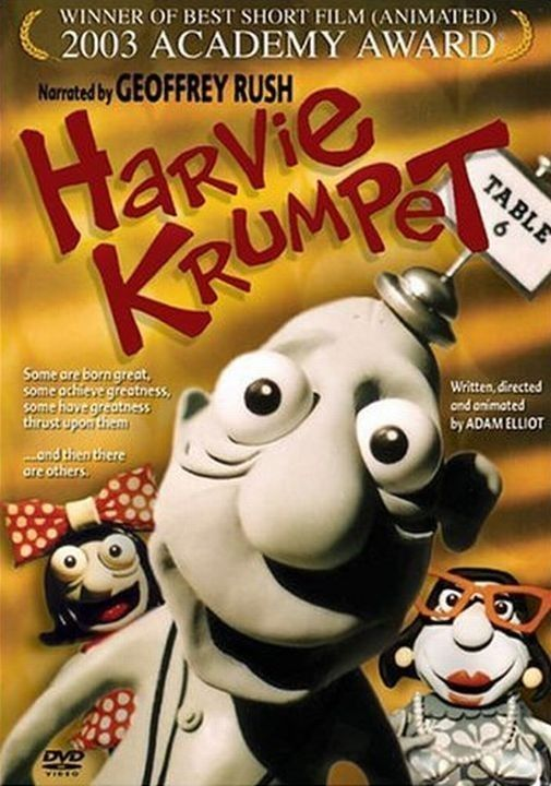 Harvey Krumpet. Short clay animation film written, directed and animated by Adam Elliot. It won the Academy Award for Animated Short Film. 2003