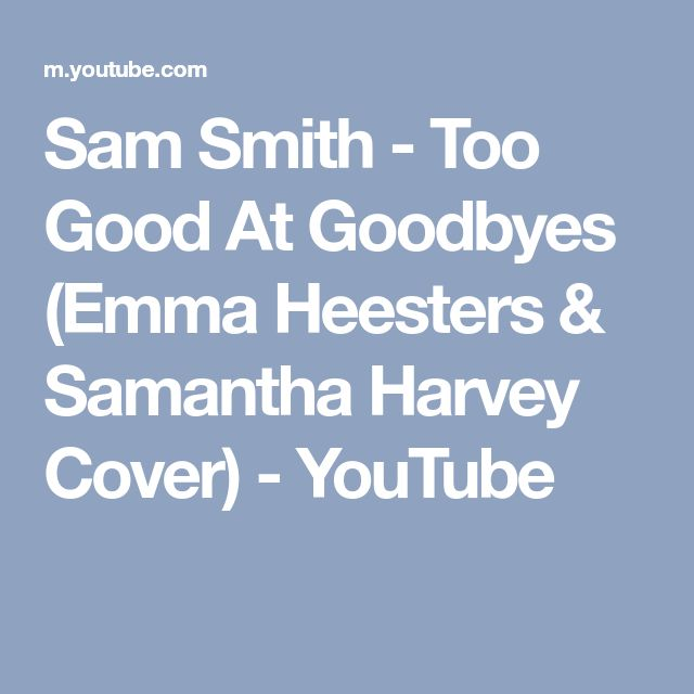 Sam Smith - Too Good At Goodbyes (Emma Heesters & Samantha Harvey Cover) - YouTube