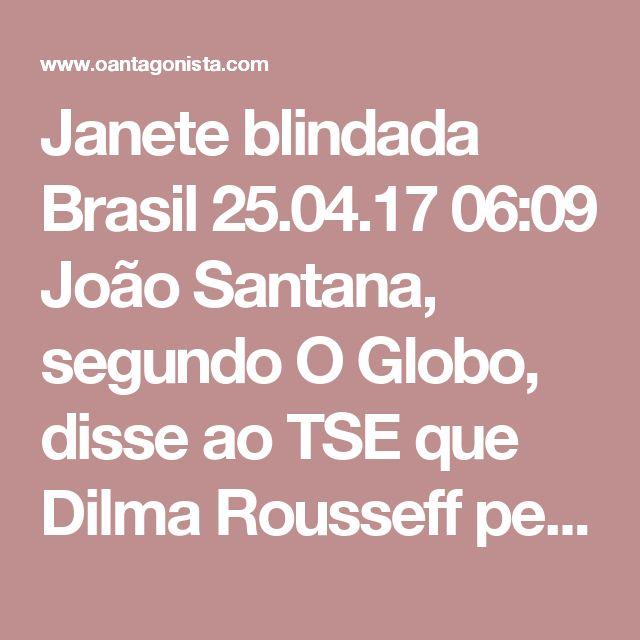 """Janete blindada  Brasil 25.04.17 06:09 João Santana, segundo O Globo, disse ao TSE que Dilma Rousseff perguntou-lhe """"se a conta Shellbill, usada pelo marqueteiro para receber recursos no exterior, era segura, blindada contra investigações"""". Janete não sabia apenas do caixa dois, portanto. Ela sabia do esquema de propinas da Odebrecht e dos planos para blindar a empreiteira contra a Lava Jato."""