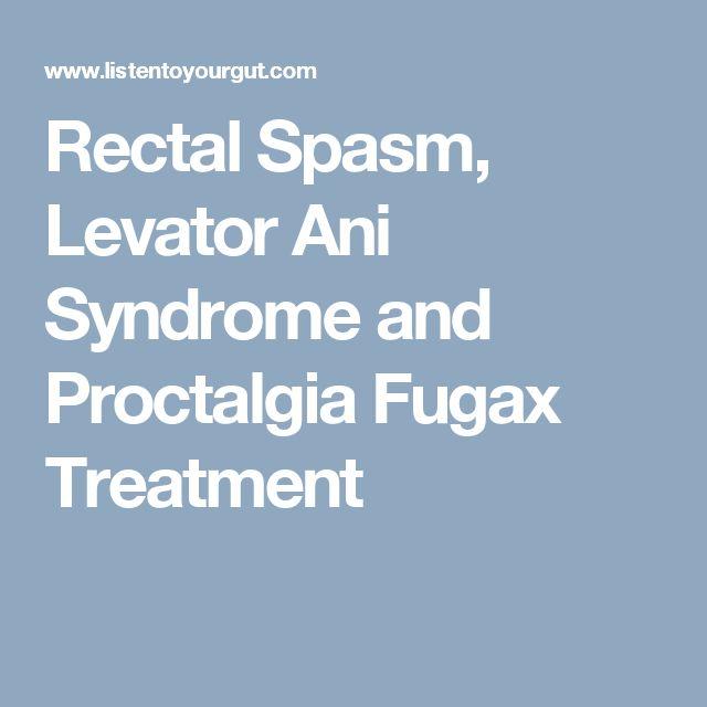 Rectal Spasm, Levator Ani Syndrome and Proctalgia Fugax Treatment