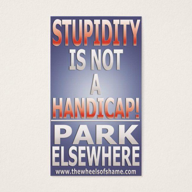 Stupidity Is Not A Handicap Park Elsewhere Zazzle Com Custom Parking Sign Custom Holiday Card Custom Sign