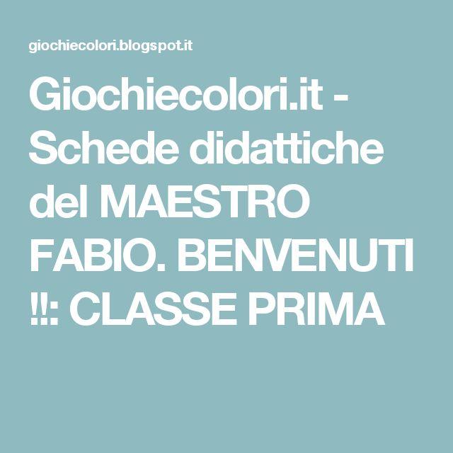 Giochiecolori.it - Schede didattiche del MAESTRO FABIO. BENVENUTI !!: CLASSE PRIMA