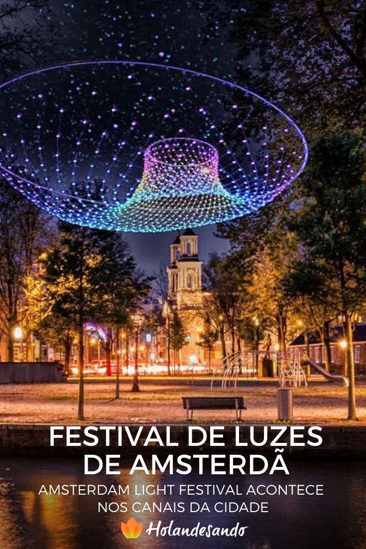 O Amsterdam Light Festival é uma ótima dica do que fazer