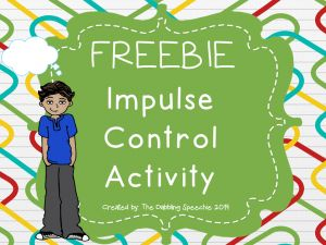 Speechie Freebies: FREEBIE Activity To Target Impulse Control! Pinned by SOS Inc. Resources. Follow all our boards at pinterest.com/sostherapy/ for therapy resources.