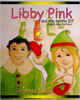 Libby Pink and the Bottle Elf: Amazon.co.uk: Carol Ann Cartaxo: 9781364795108: Books