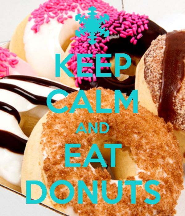 KEEP CALM AND EAT DONUTS