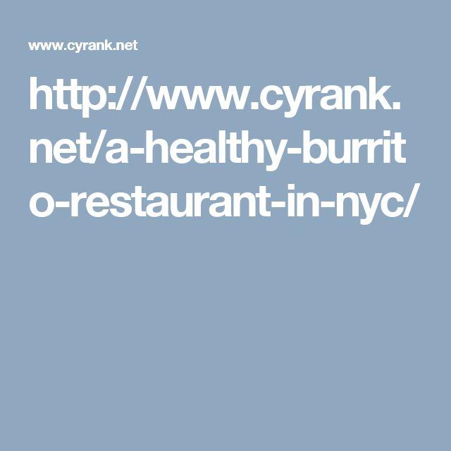 http://www.cyrank.net/a-healthy-burrito-restaurant-in-nyc/