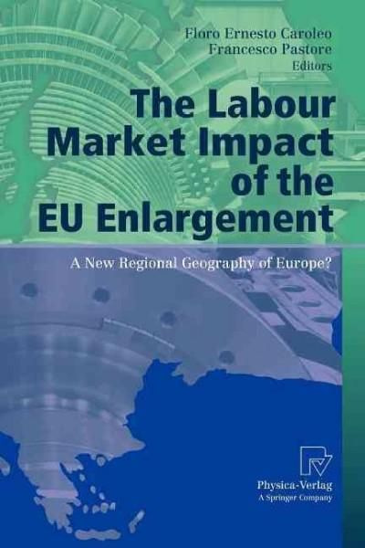 The Labour Market Impact of the Eu Enlargement: A New Regional Geography of Europe?