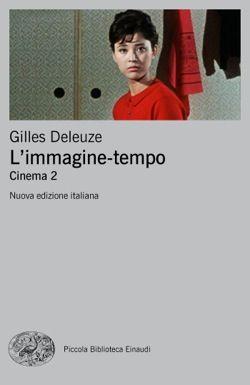 Gilles Deleuze, L'immagine-tempo, Piccola Biblioteca Einaudi - DISPONIBILE ANCHE IN EBOOK