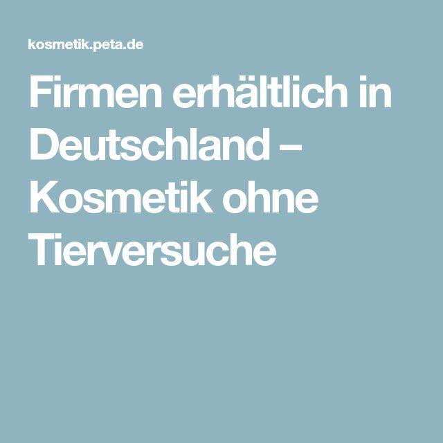 Firmen erhältlich in Deutschland – Kosmetik ohne Tierversuche