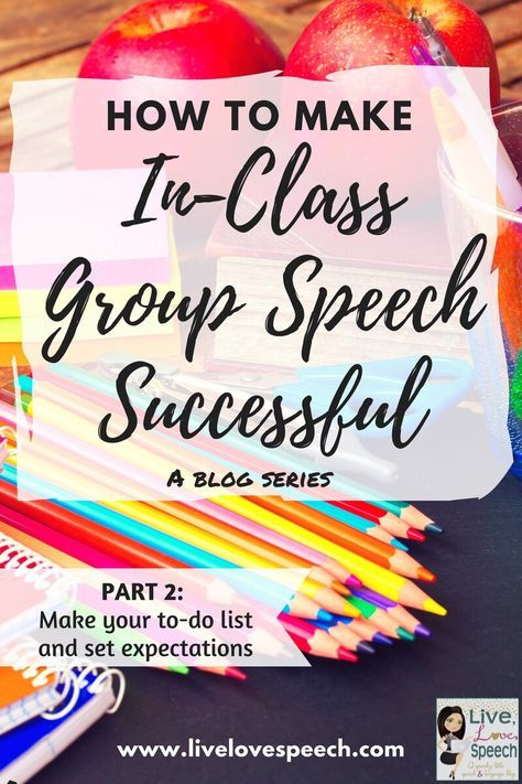 How to Make In-Class Group Speech Successful {blog series} – PART 2