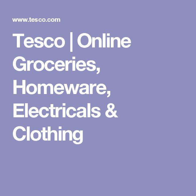 Tesco | Online Groceries, Homeware, Electricals & Clothing