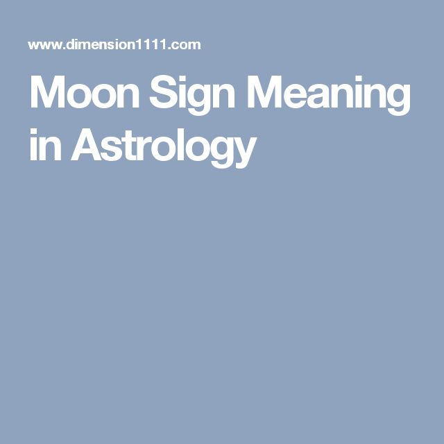 Moon Sign Meaning in Astrology