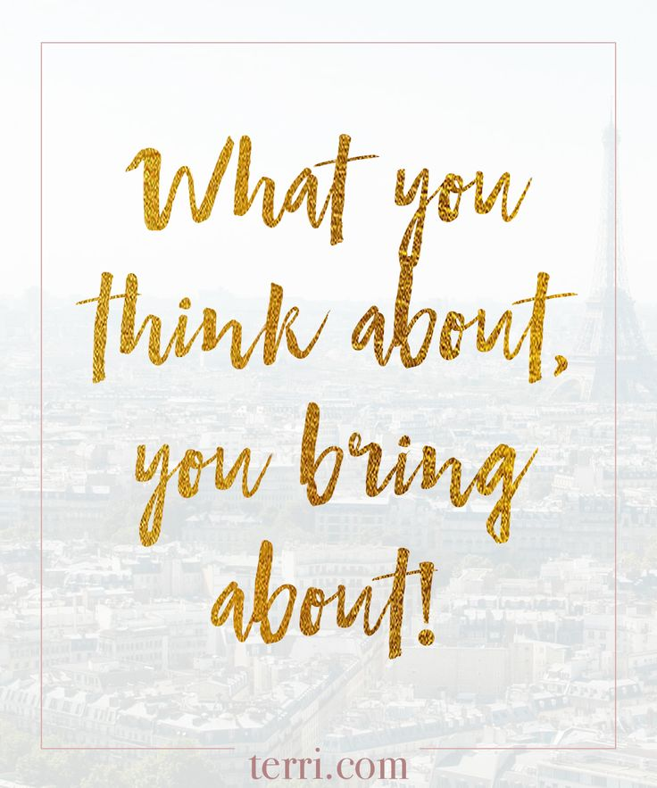 What you think about you bring about! For more weekly podcast, motivational quotes and biblical, faith teachings as well as success tips, follow Terri Savelle Foy on Pinterest, Instagram, Facebook, Youtube or Twitter! *** Watch a short 8 minute FREE clip on HOW TO FOCUS ON YOUR 1 THING by clicking on this pin***