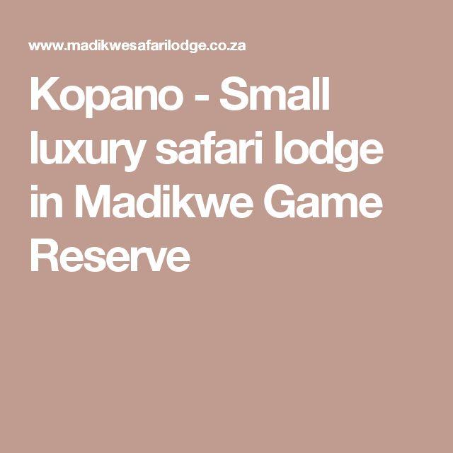 Kopano - Small luxury safari lodge in Madikwe Game Reserve