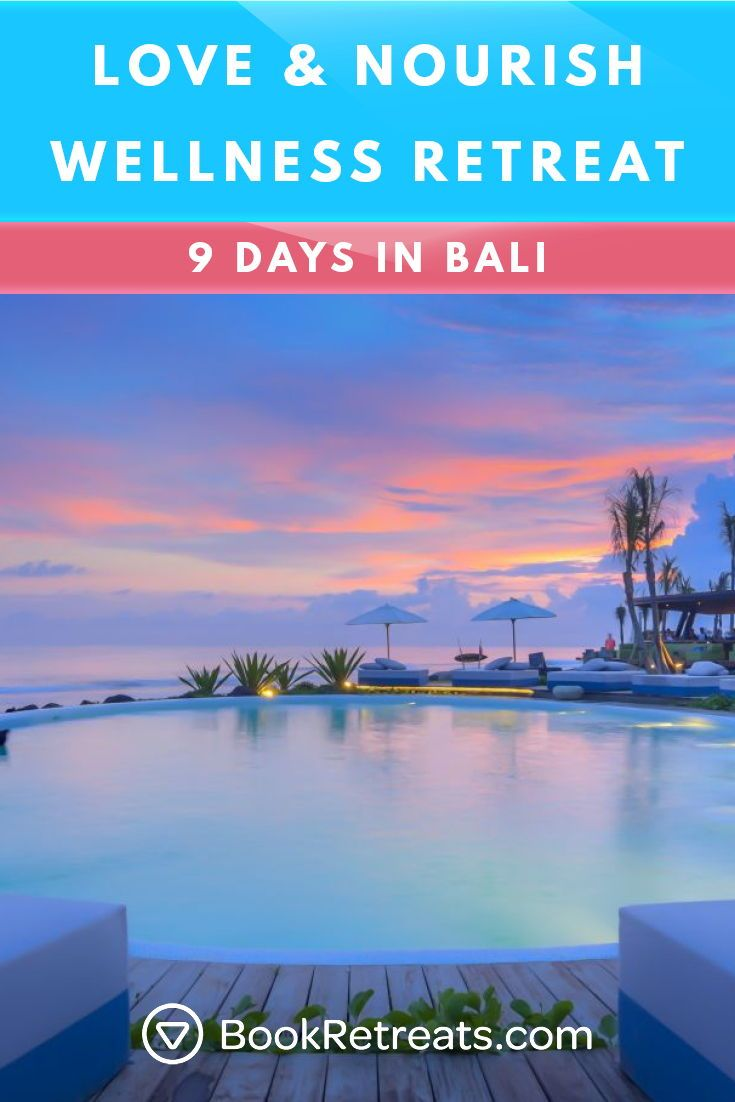 Love Nourish Wellness Retreat In Bali Wellness Retreats Bali Yoga Retreat Wellness Travel