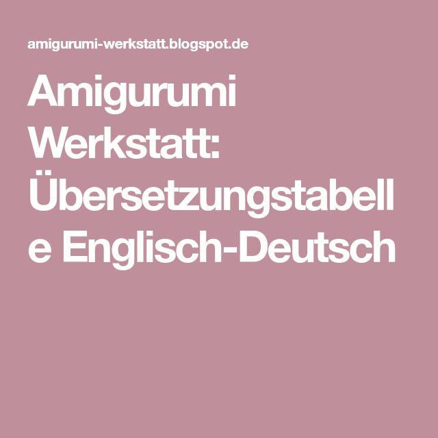 Amigurumi Werkstatt: Übersetzungstabelle Englisch-Deutsch